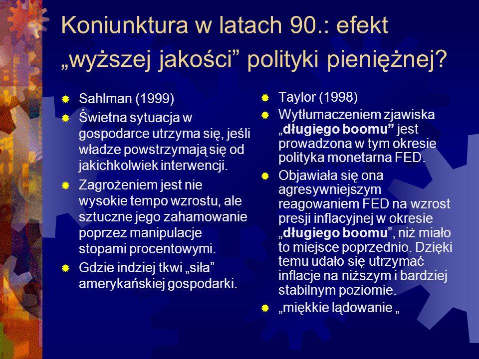 Koniunktura w latach 90.: efekt wyższej jakości polityki pieniężnej.