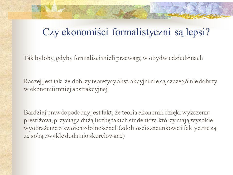 Czy ekonomiści formalistyczni są lepsi.