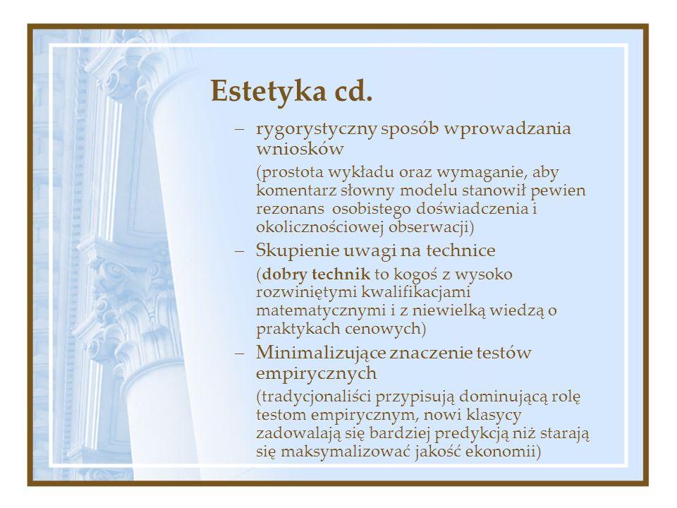 Estetyka cd. –rygorystyczny sposób wprowadzania wniosków (prostota wykładu oraz wymaganie, aby komentarz słowny modelu stanowił pewien rezonans osobis