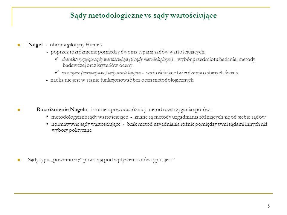 6 Sądy metodologiczne vs sądy wartościujące – cd.