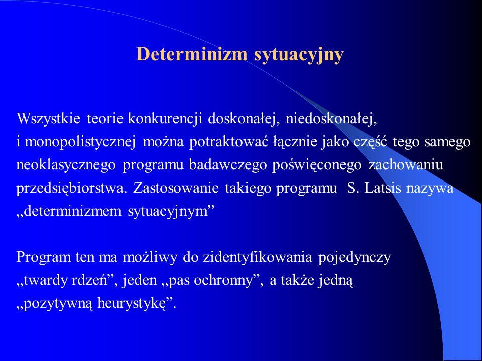 Wszystkie teorie konkurencji doskonałej, niedoskonałej, i monopolistycznej można potraktować łącznie jako część tego samego neoklasycznego programu ba