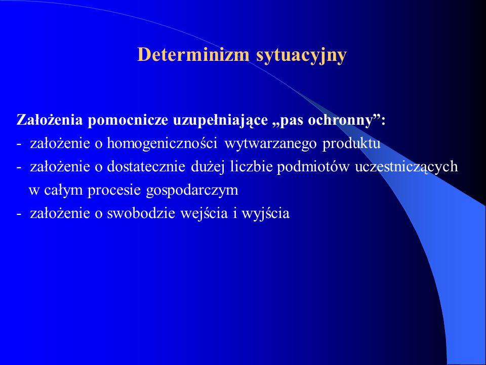 Założenia pomocnicze uzupełniające pas ochronny: - założenie o homogeniczności wytwarzanego produktu - założenie o dostatecznie dużej liczbie podmiotó