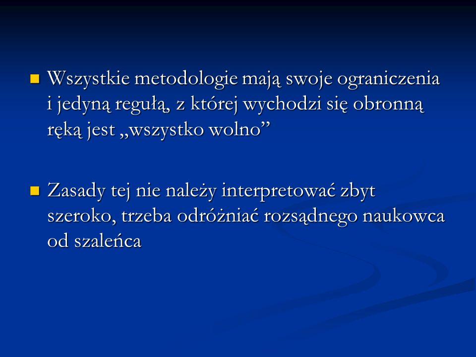 Niewspółmierność Znaczenie i interpretacja pojęć oraz zdań obserwacyjnych, w których one występują, zależą od kontekstu teoretycznego Znaczenie i interpretacja pojęć oraz zdań obserwacyjnych, w których one występują, zależą od kontekstu teoretycznego W niektórych przypadkach podstawowe zasady dwóch teorii mogą być tak różne od siebie, że nie można sformułować podstawowych pojęć jednej teorii w terminach drugiej W niektórych przypadkach podstawowe zasady dwóch teorii mogą być tak różne od siebie, że nie można sformułować podstawowych pojęć jednej teorii w terminach drugiej Nie można więc ich porównać Nie można więc ich porównać