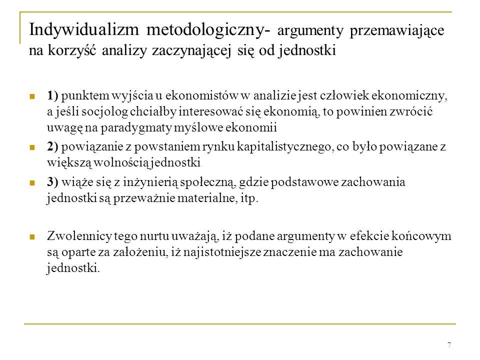 7 Indywidualizm metodologiczny- argumenty przemawiające na korzyść analizy zaczynającej się od jednostki 1) punktem wyjścia u ekonomistów w analizie j