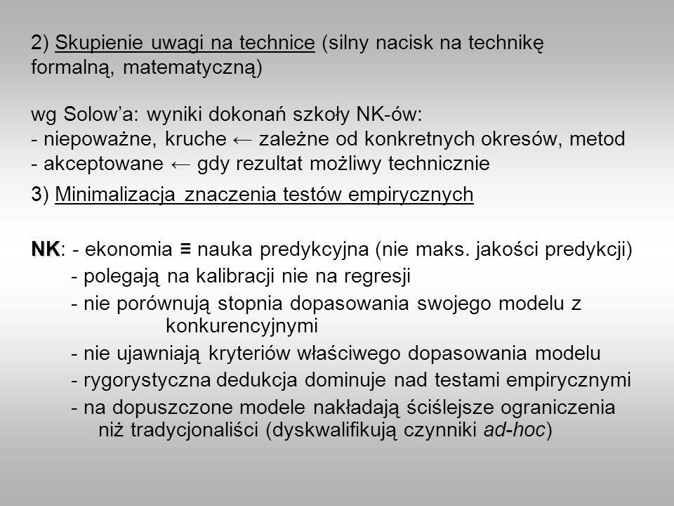 2) Skupienie uwagi na technice (silny nacisk na technikę formalną, matematyczną) wg Solowa: wyniki dokonań szkoły NK-ów: - niepoważne, kruche zależne