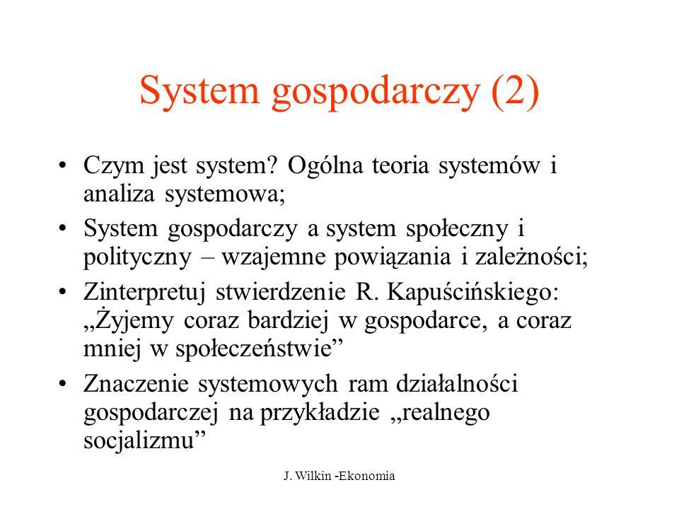 J.Wilkin -Ekonomia System gospodarczy (2) Czym jest system.