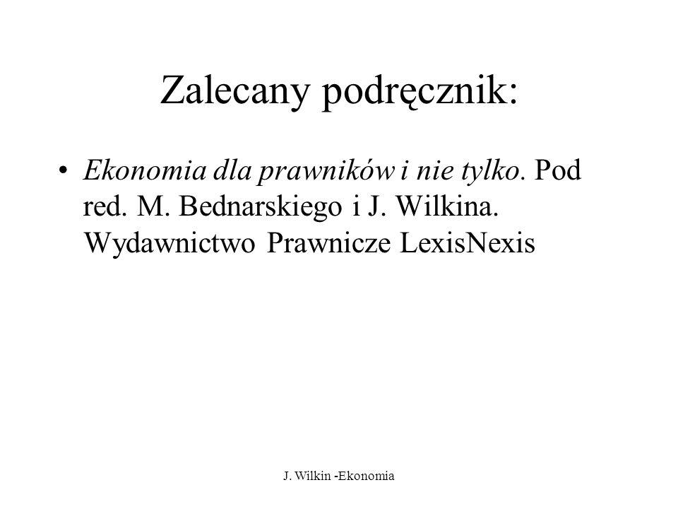 J.Wilkin -Ekonomia Zalecany podręcznik: Ekonomia dla prawników i nie tylko.