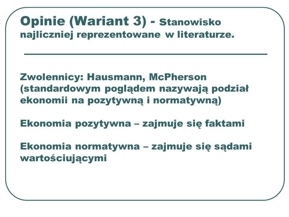 Opinie (Wariant 3) - s tanowisko najliczniej reprezentowane w literaturze. Zwolennicy: Hausmann, McPherson (standardowym poglądem nazywają podział eko