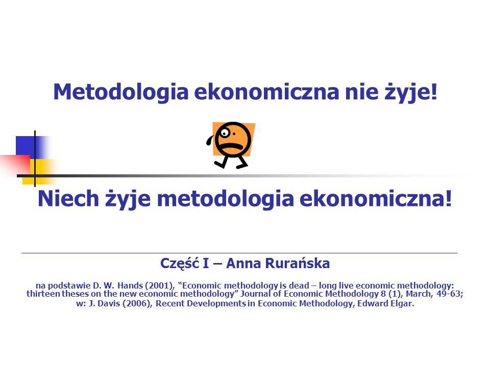 6 TEZA Nieład w filozofii nauk powodem innego poglądu o metodologii ekonomii Zakończenie procesu odsuwania metodologów ekonomicznych od półki filozofii naukowej – wyczerpanie zapasów.