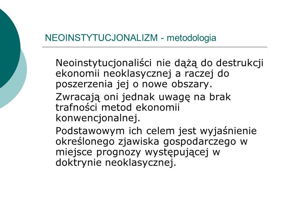 NEOINSTYTUCJONALIZM – metody badawcze Neoinstytucjonalizm jako kierunek nie stworzył jednej metody badawczej.