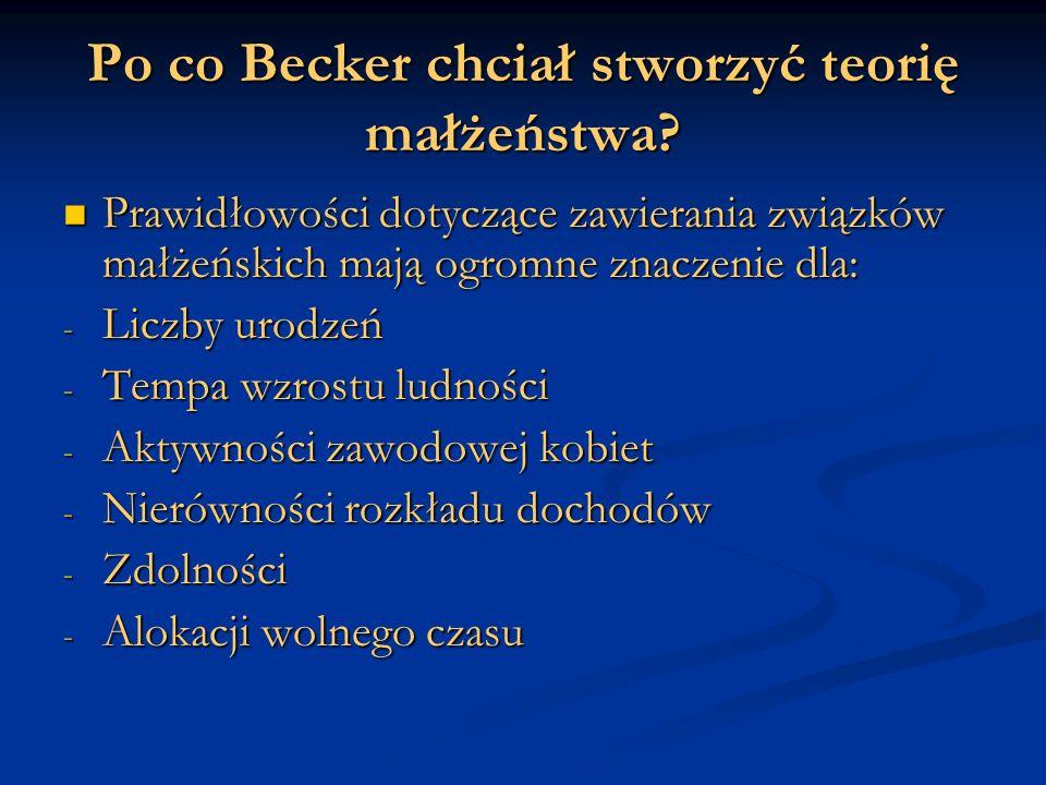 Po co Becker chciał stworzyć teorię małżeństwa.
