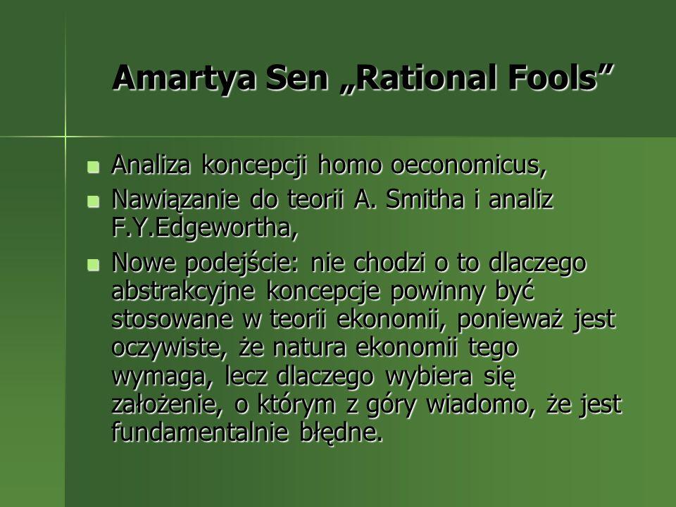 Amartya Sen Rational Fools Amartya Sen Rational Fools Analiza koncepcji homo oeconomicus, Analiza koncepcji homo oeconomicus, Nawiązanie do teorii A.