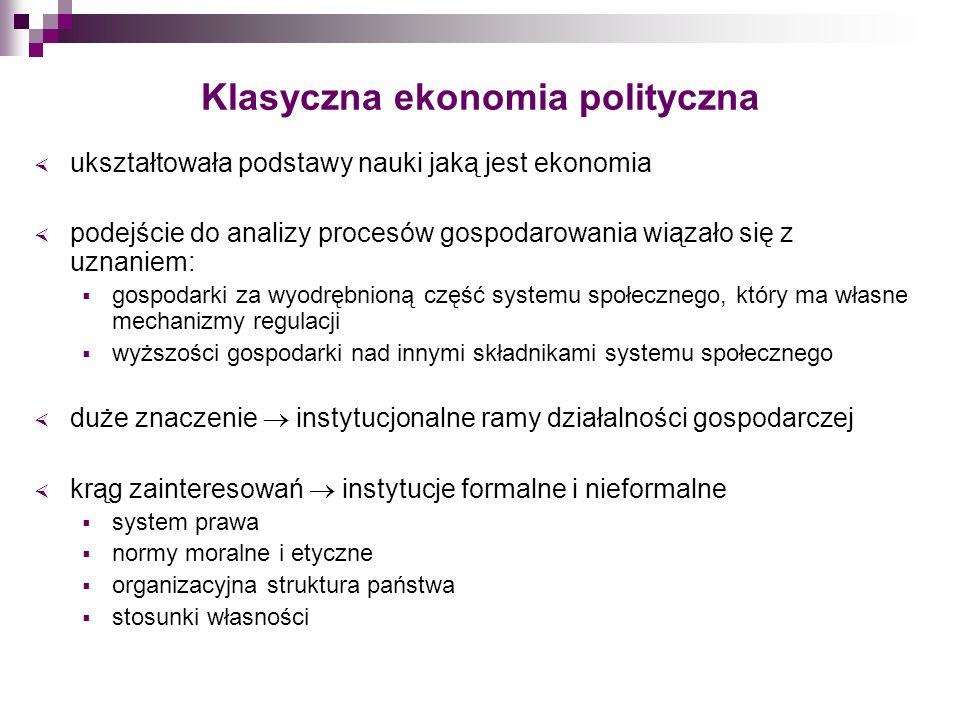 Klasyczna ekonomia polityczna ukształtowała podstawy nauki jaką jest ekonomia podejście do analizy procesów gospodarowania wiązało się z uznaniem: gos