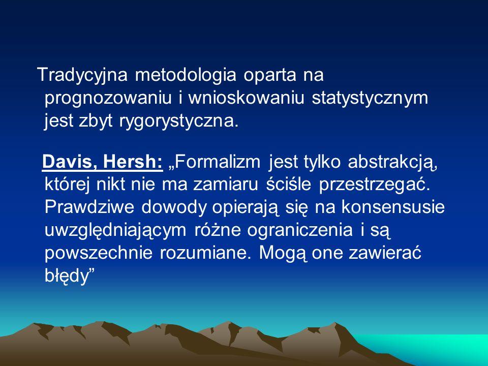 Tradycyjna metodologia oparta na prognozowaniu i wnioskowaniu statystycznym jest zbyt rygorystyczna.