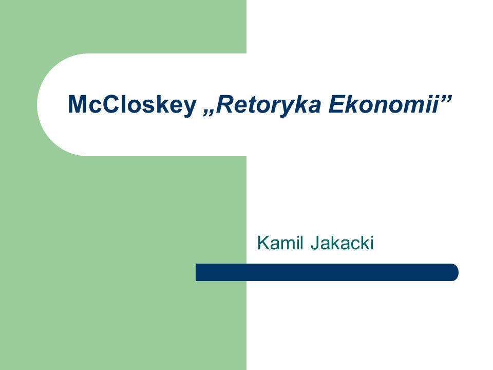McCloskey Retoryka Ekonomii Kamil Jakacki