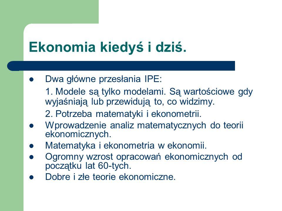 Ekonomia kiedyś i dziś. Dwa główne przesłania IPE: 1.