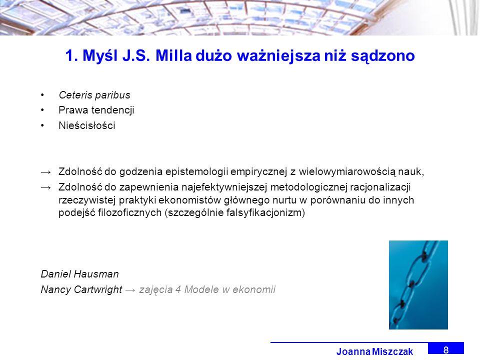 Joanna Miszczak 8 1. Myśl J.S.