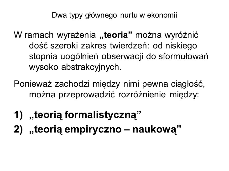Dwa typy głównego nurtu w ekonomii Dlaczego ekonomia formalistyczna cieszy się tak wysokim prestiżem.