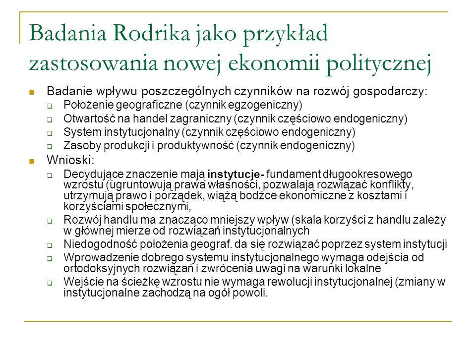 Badania Rodrika jako przykład zastosowania nowej ekonomii politycznej Badanie wpływu poszczególnych czynników na rozwój gospodarczy: Położenie geograf