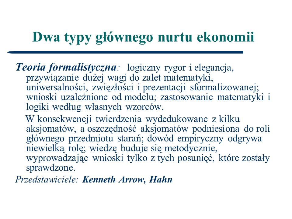Stanowiska ekonomistów o metodologii badaczy empirycznych: Robert Solow (1985): Ekonomia jest nauką społeczną (...),prawdziwe funkcje ekonomii analitycznej można najlepiej opisać w sposób nieformalny, jako organizowanej naszej z konieczności niekompletnej wiedzy o gospodarce.