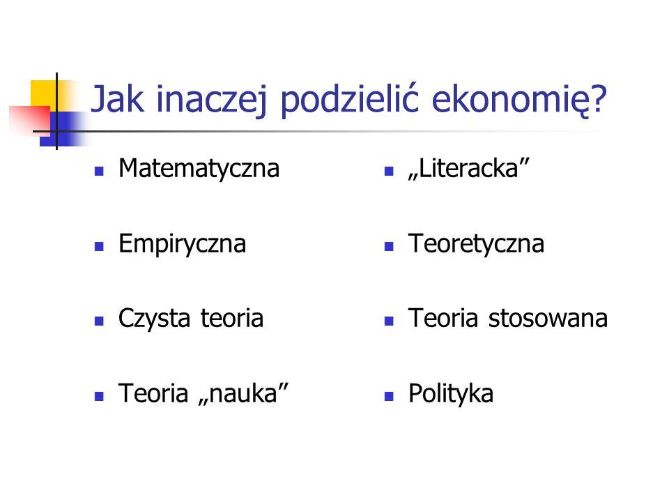Jak inaczej podzielić ekonomię.