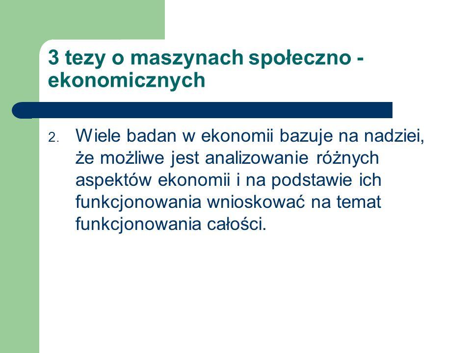 3 tezy o maszynach społeczno - ekonomicznych 2.