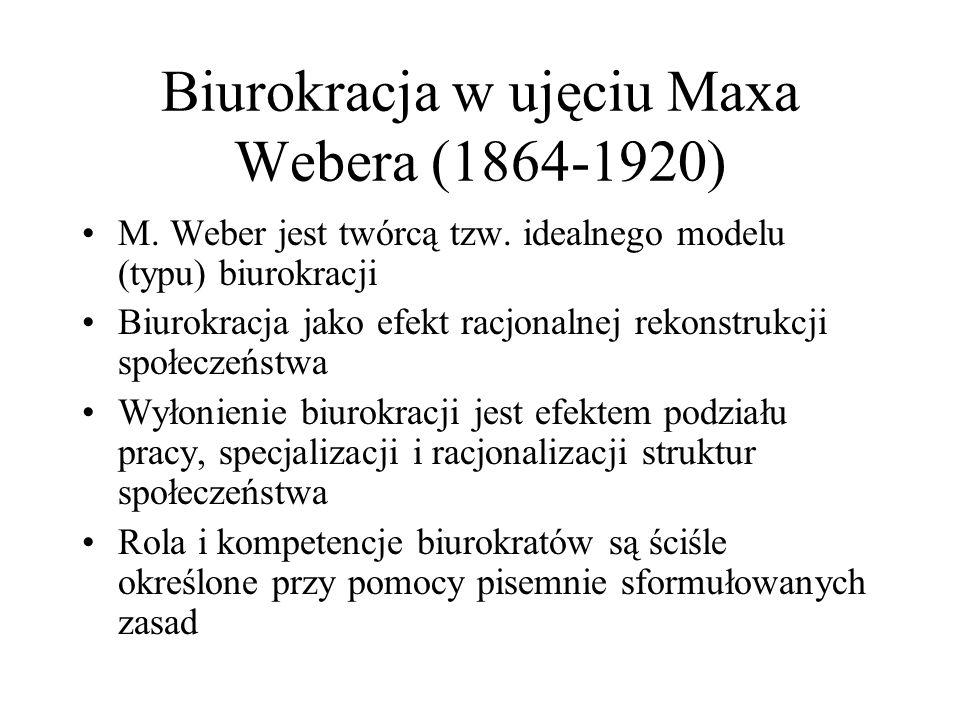 Biurokracja w ujęciu Maxa Webera (1864-1920) M.Weber jest twórcą tzw.