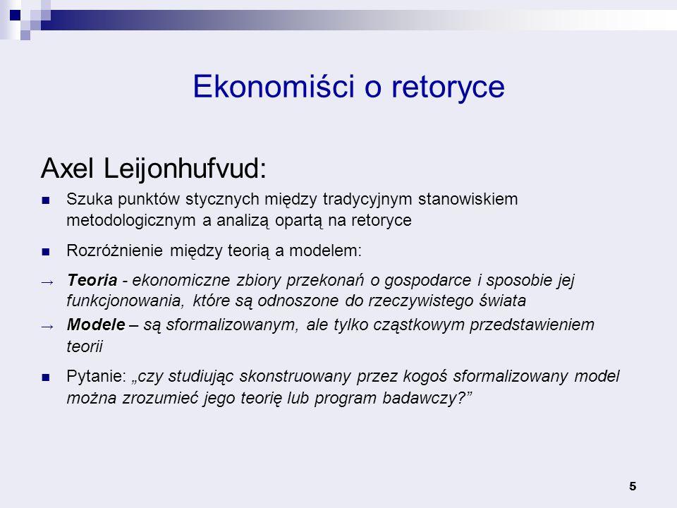 5 Axel Leijonhufvud: Szuka punktów stycznych między tradycyjnym stanowiskiem metodologicznym a analizą opartą na retoryce Rozróżnienie między teorią a