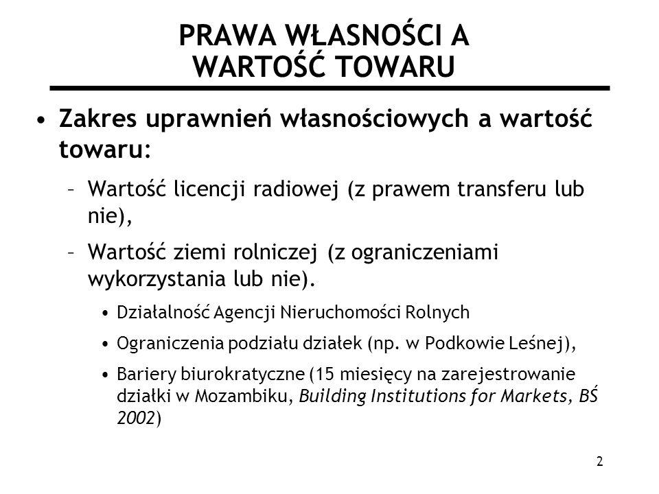 2 PRAWA WŁASNOŚCI A WARTOŚĆ TOWARU Zakres uprawnień własnościowych a wartość towaru: –Wartość licencji radiowej (z prawem transferu lub nie), –Wartość