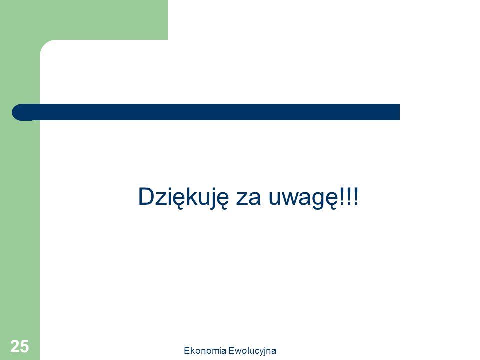 Ekonomia Ewolucyjna 25 Dziękuję za uwagę!!!