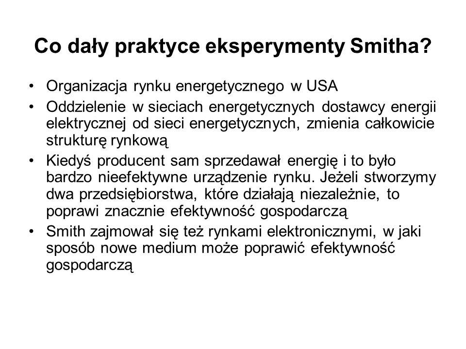 Co dały praktyce eksperymenty Smitha? Organizacja rynku energetycznego w USA Oddzielenie w sieciach energetycznych dostawcy energii elektrycznej od si