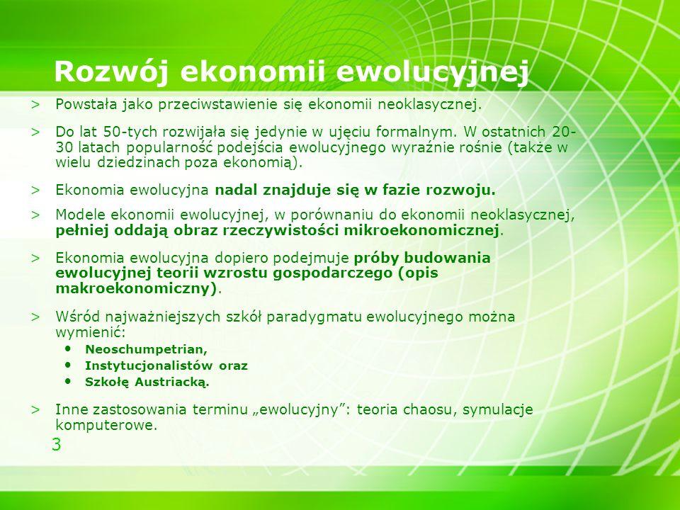 4 Czym zajmuje się ekonomia ewolucyjna.