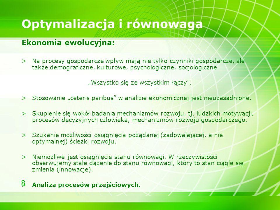 9 Wiedza Ekonomia neoklasyczna: >Wiedza (przedsiębiorcy, decydenta) jest pełna.