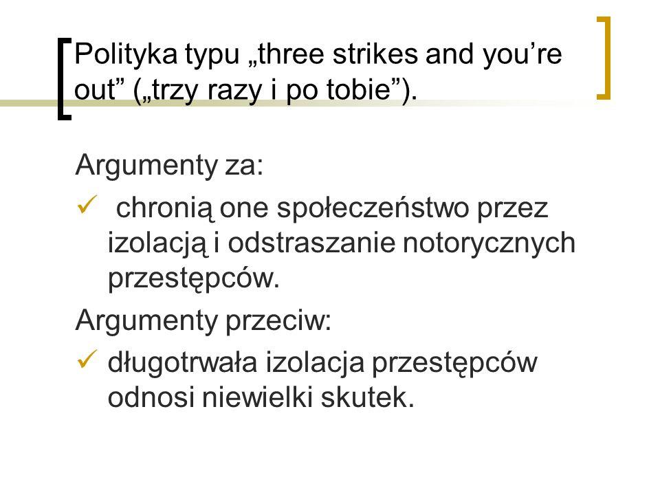 Polityka typu three strikes and youre out (trzy razy i po tobie).