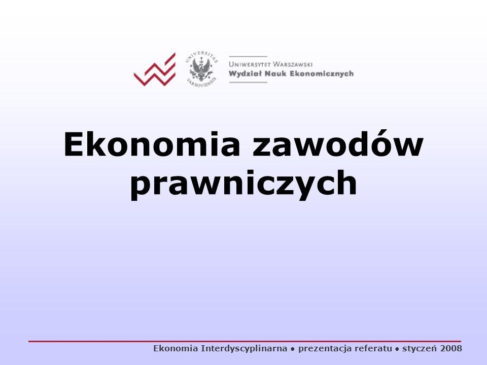 Ekonomia zawodów prawniczych Ekonomia Interdyscyplinarna prezentacja referatu styczeń 2008