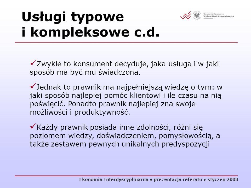 Ekonomia Interdyscyplinarna prezentacja referatu styczeń 2008 Zwykle to konsument decyduje, jaka usługa i w jaki sposób ma być mu świadczona. Jednak t