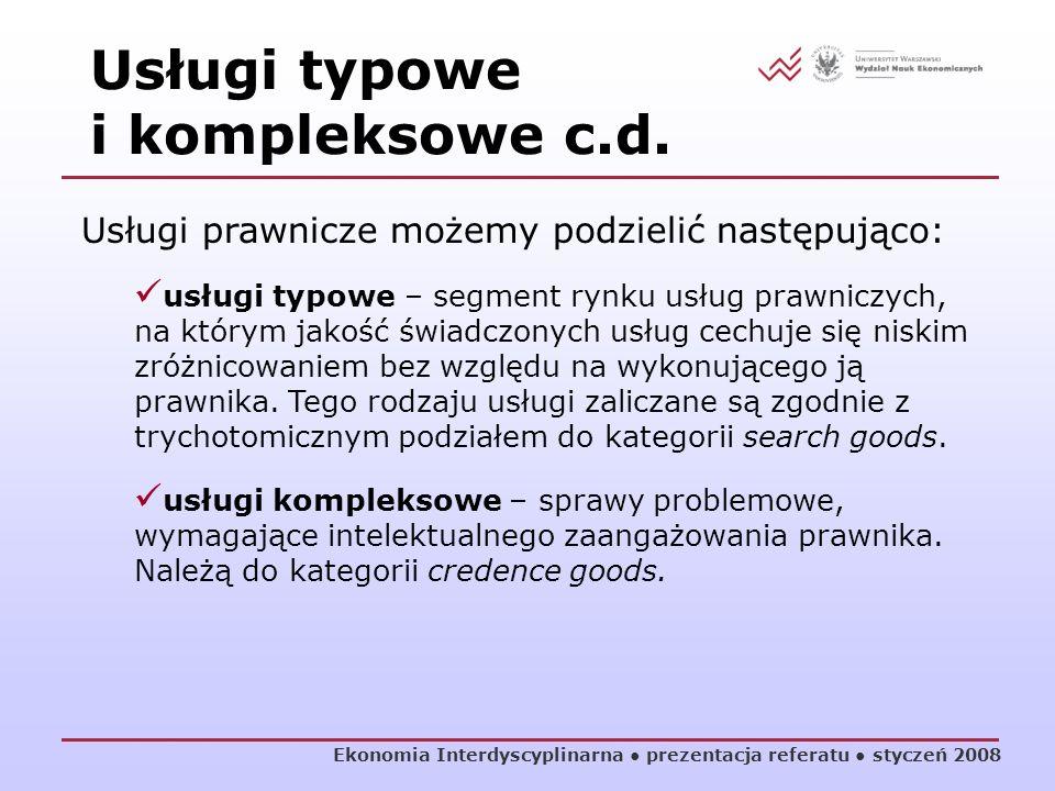 Ekonomia Interdyscyplinarna prezentacja referatu styczeń 2008 Usługi prawnicze możemy podzielić następująco: usługi typowe – segment rynku usług prawn