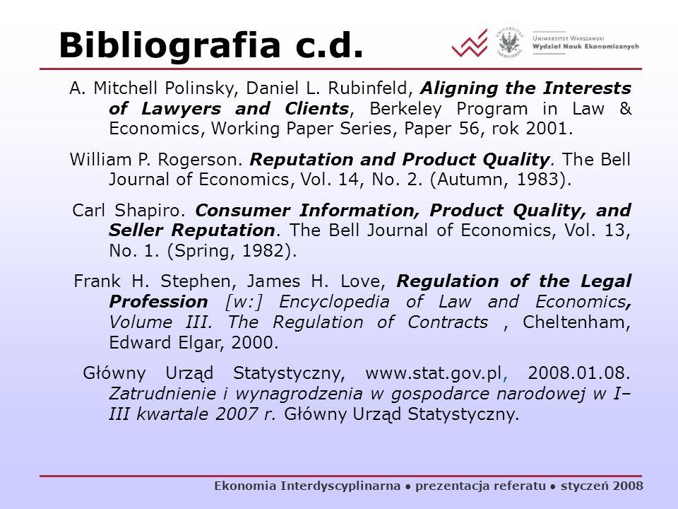 Bibliografia c.d. Ekonomia Interdyscyplinarna prezentacja referatu styczeń 2008 A. Mitchell Polinsky, Daniel L. Rubinfeld, Aligning the Interests of L