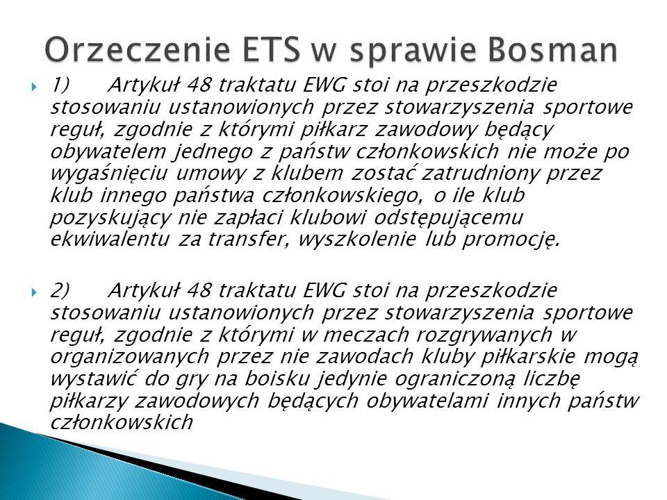 1) Artykuł 48 traktatu EWG stoi na przeszkodzie stosowaniu ustanowionych przez stowarzyszenia sportowe reguł, zgodnie z którymi piłkarz zawodowy będąc
