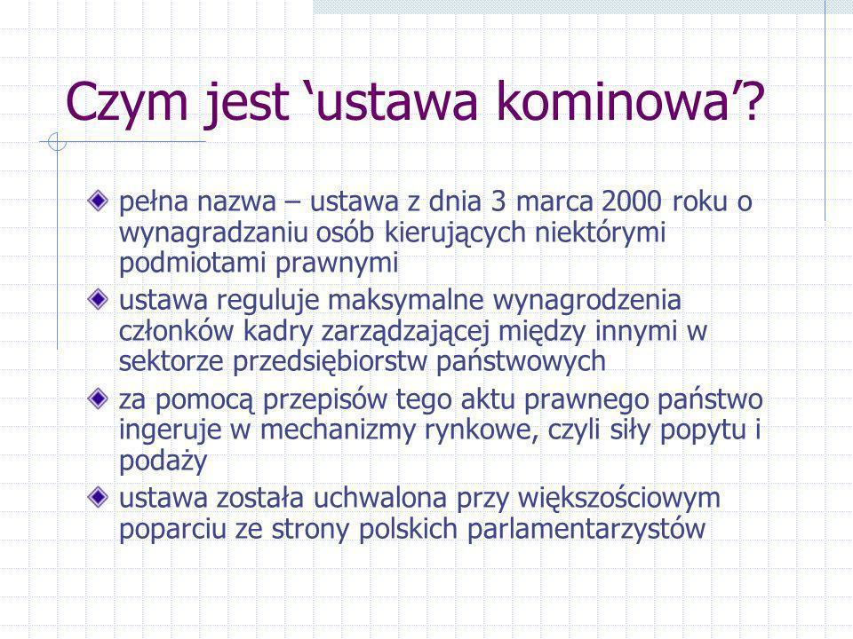 Czym jest ustawa kominowa? pełna nazwa – ustawa z dnia 3 marca 2000 roku o wynagradzaniu osób kierujących niektórymi podmiotami prawnymi ustawa regulu