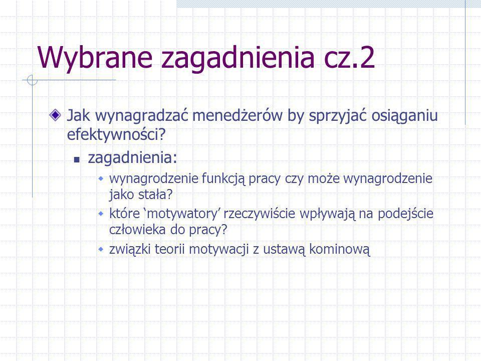 Wybrane zagadnienia cz.2 Jak wynagradzać menedżerów by sprzyjać osiąganiu efektywności? zagadnienia: wynagrodzenie funkcją pracy czy może wynagrodzeni