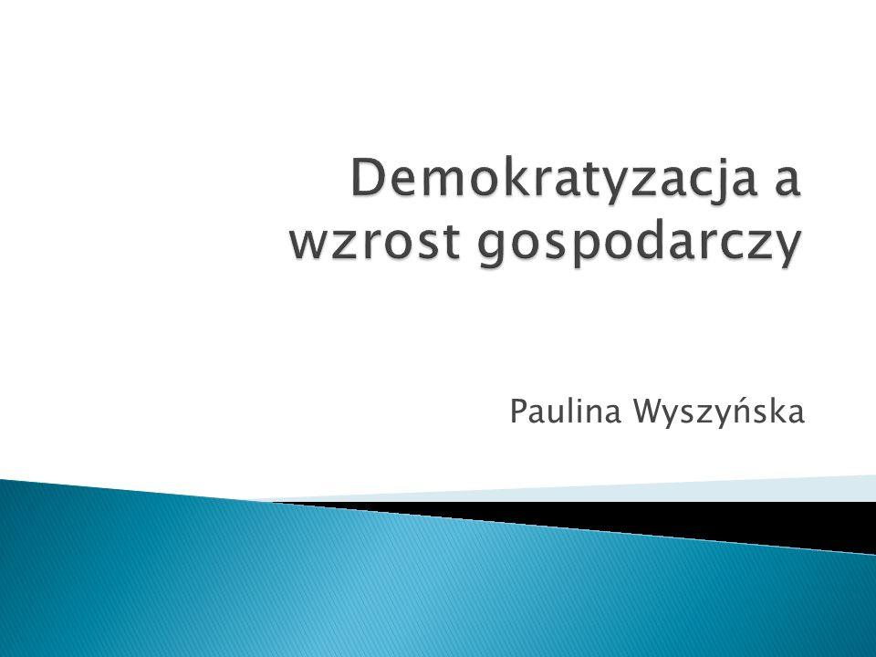 Minimalny wzrost przed wprowadzen iem demokracji Wzrost dopiero po wprowadzen iu ustroju demokratycz nego