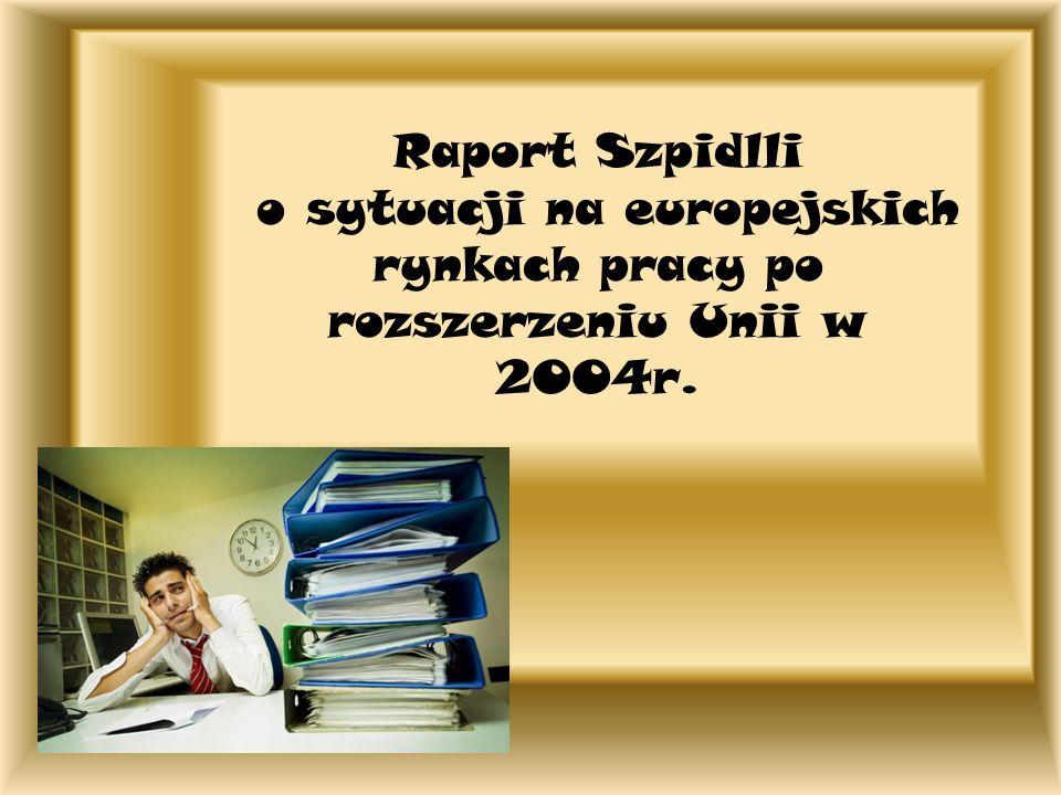 Raport Szpidlli o sytuacji na europejskich rynkach pracy po rozszerzeniu Unii w 2004r.