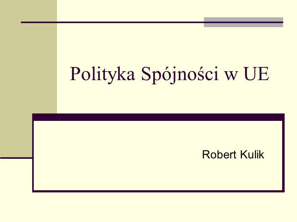 Polityka Spójności w UE Robert Kulik