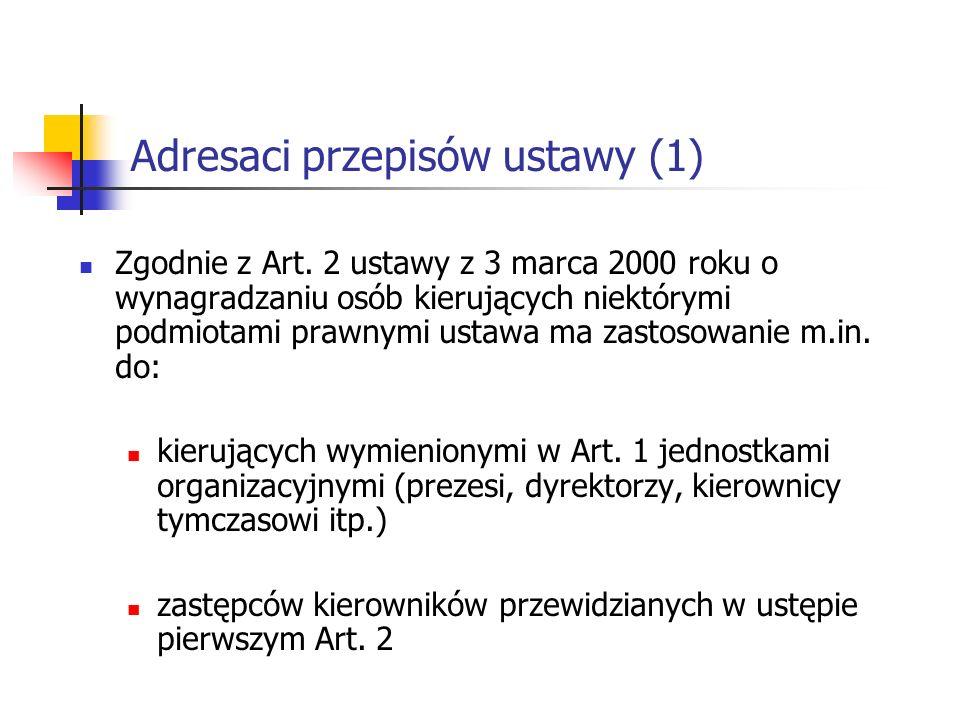 Adresaci przepisów ustawy (1) Zgodnie z Art.