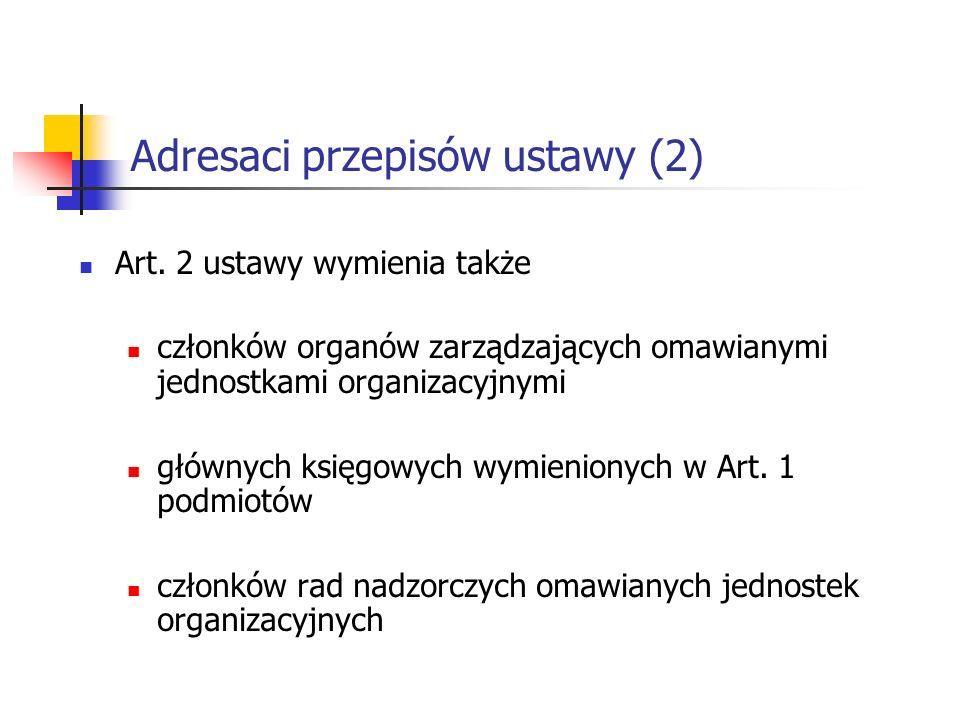 Adresaci przepisów ustawy (2) Art.