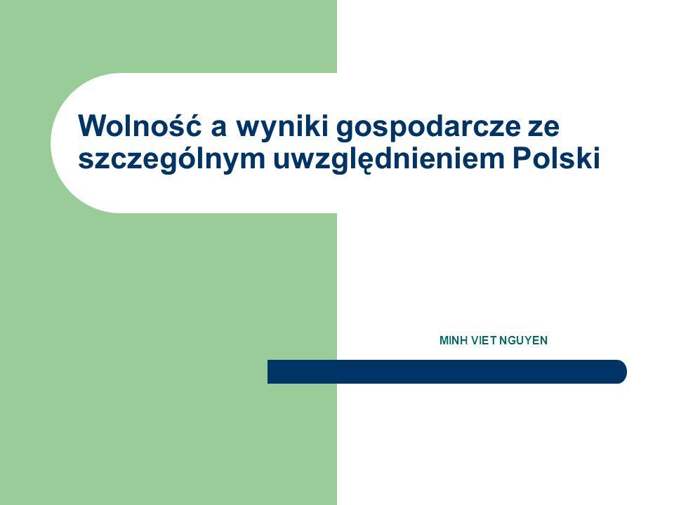 Wolność a wyniki gospodarcze ze szczególnym uwzględnieniem Polski MINH VIET NGUYEN