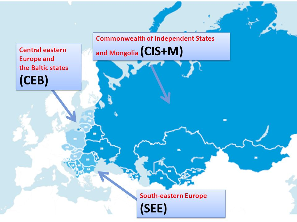 Commonwealth of Independent States and Mongolia (CIS+M) Central eastern Europe and the Baltic states (CEB) Central eastern Europe and the Baltic state