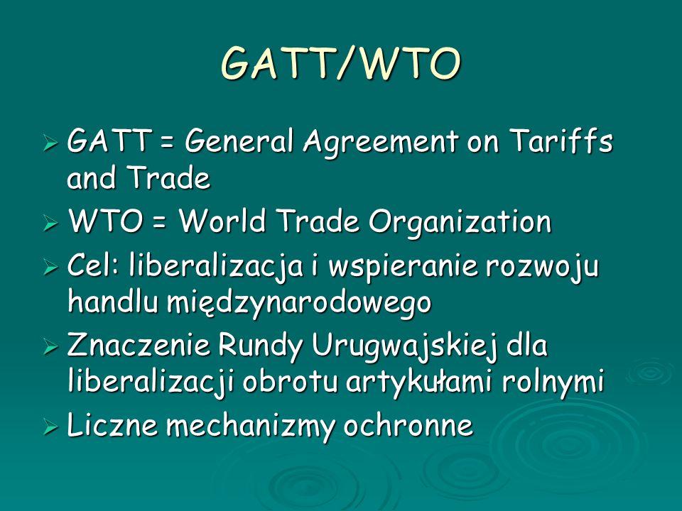 GATT/WTO GATT = General Agreement on Tariffs and Trade GATT = General Agreement on Tariffs and Trade WTO = World Trade Organization WTO = World Trade