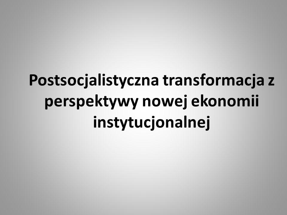 Postsocjalistyczna transformacja z perspektywy nowej ekonomii instytucjonalnej